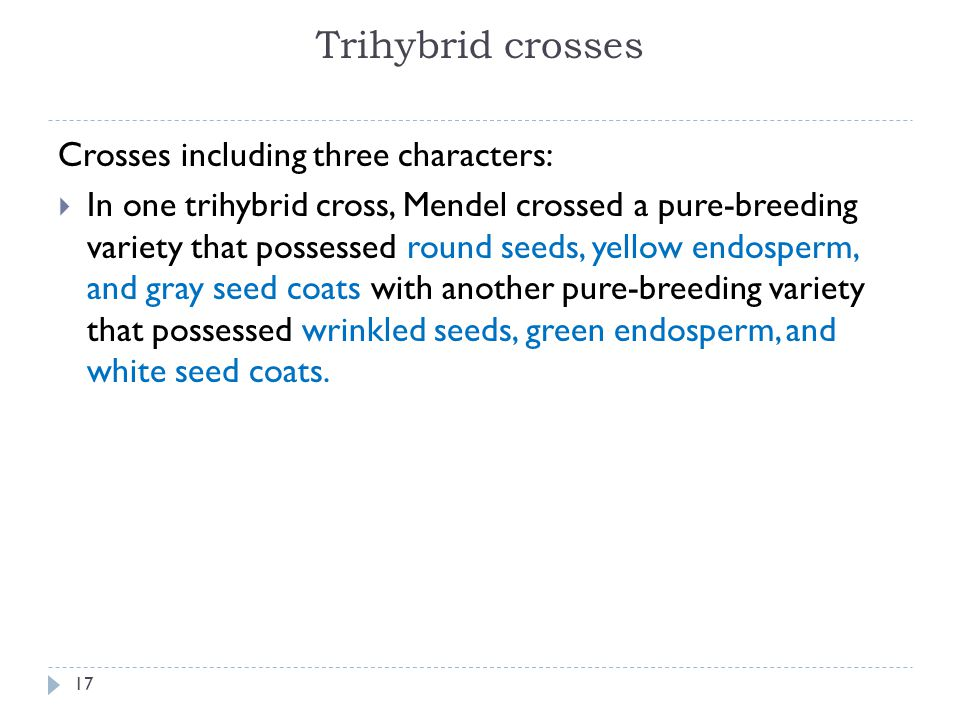 Trihybrid crosses Crosses including three characters: