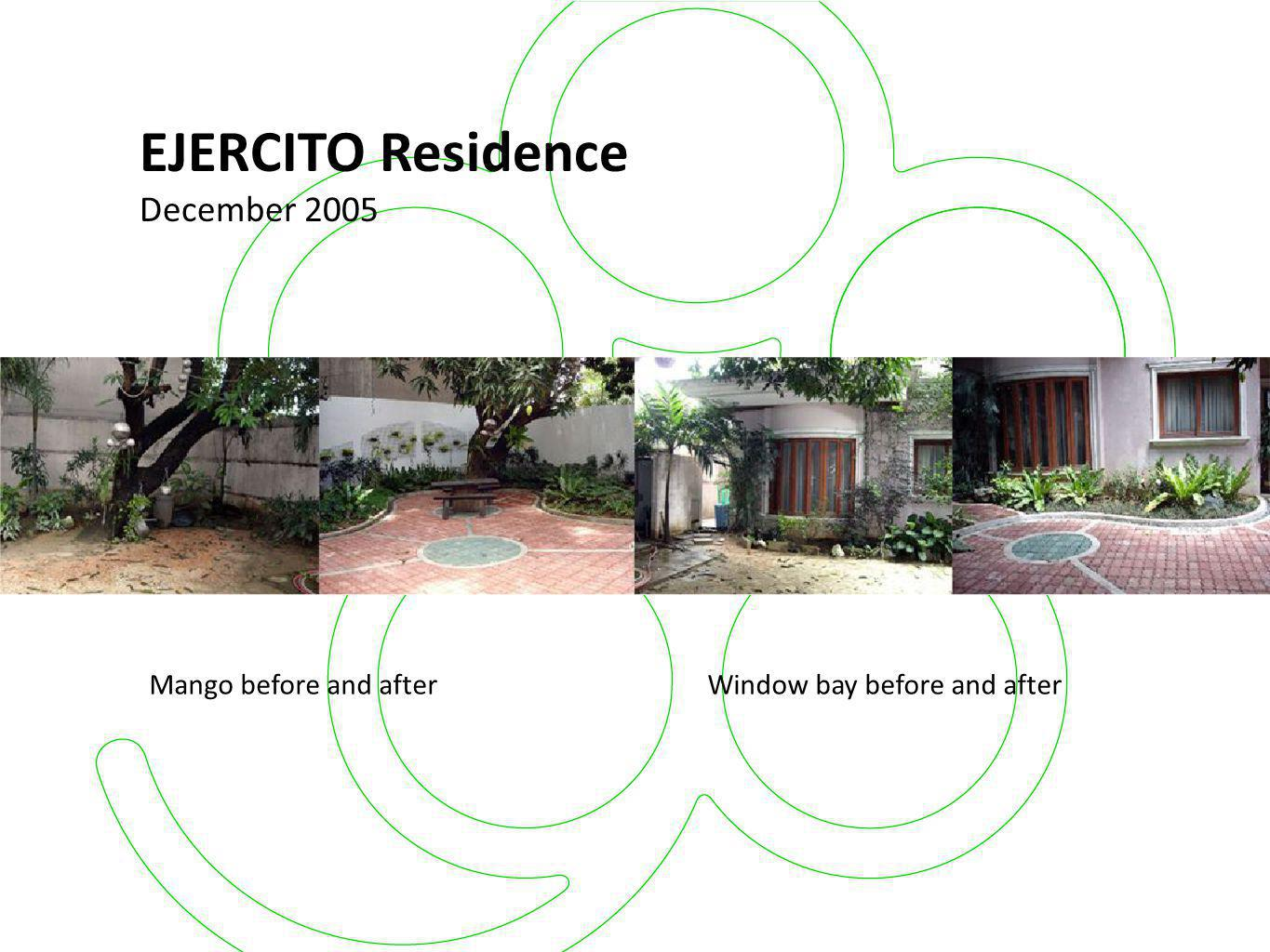 EJERCITO Residence December 2005 Mango before and after