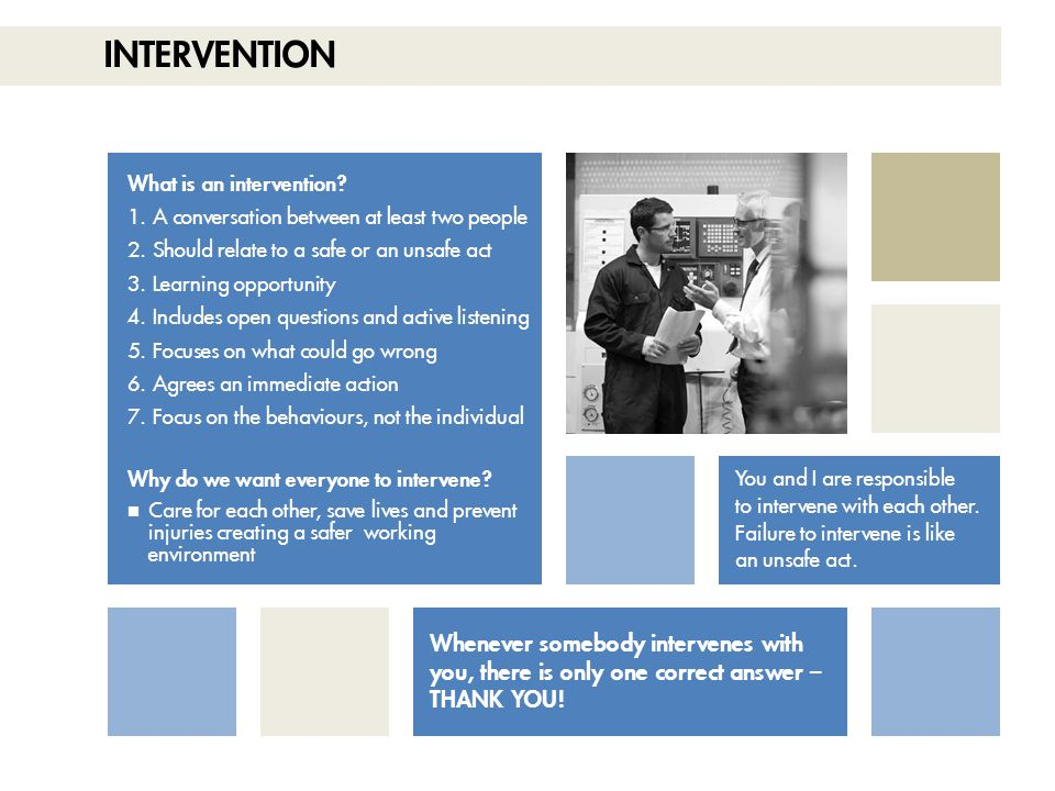 Intervention What is an intervention A conversation between at least two people. Should relate to a safe or an unsafe act.