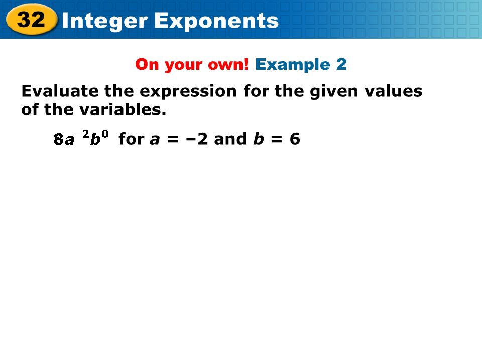 On your own. Example 2 Evaluate the expression for the given values of the variables.