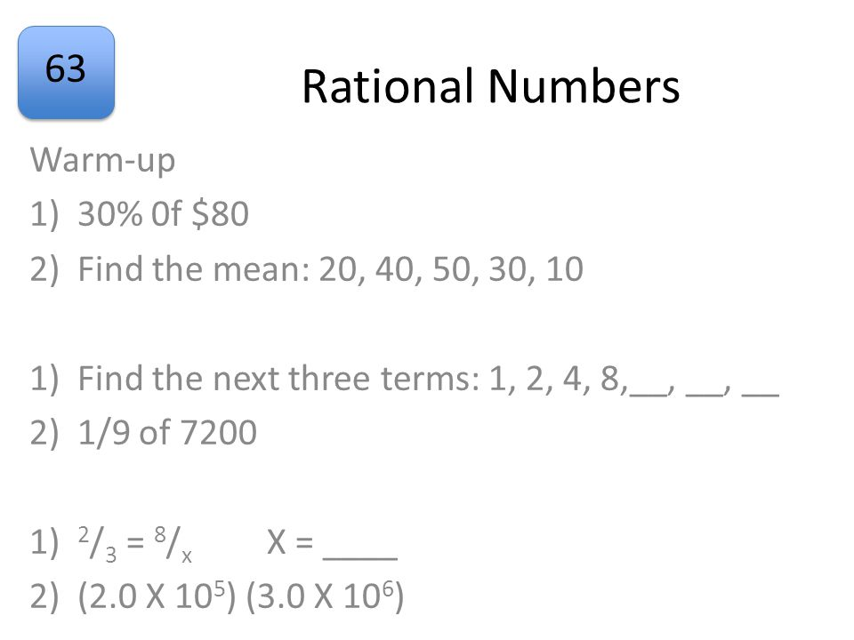 Rational Numbers Warm-up 30% 0f $80 Find the mean: 20, 40, 50, 30, 10