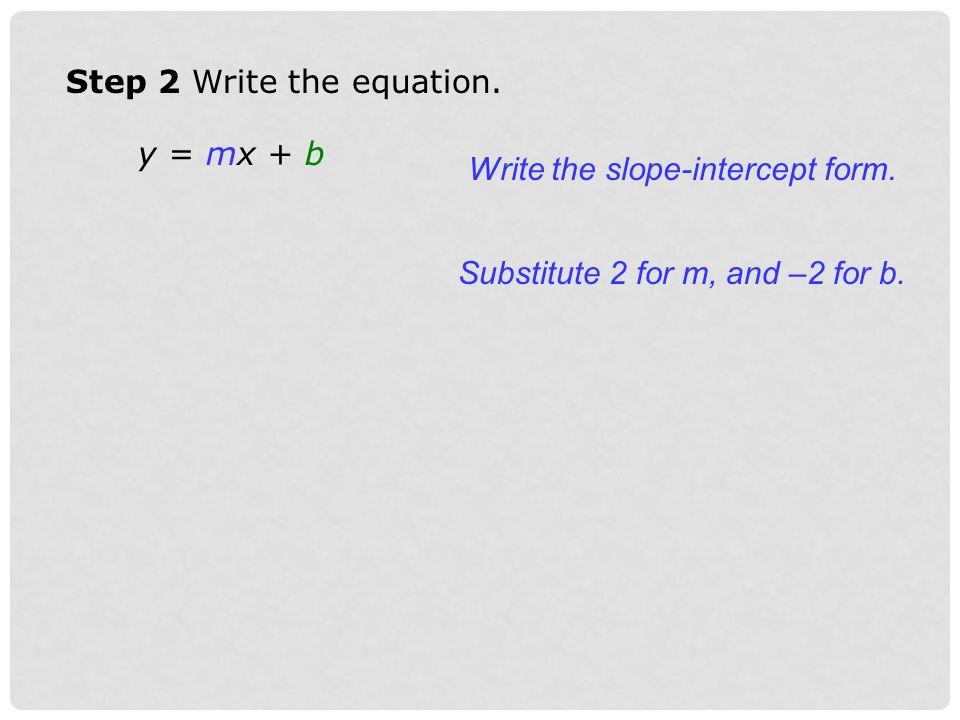 Step 2 Write the equation.
