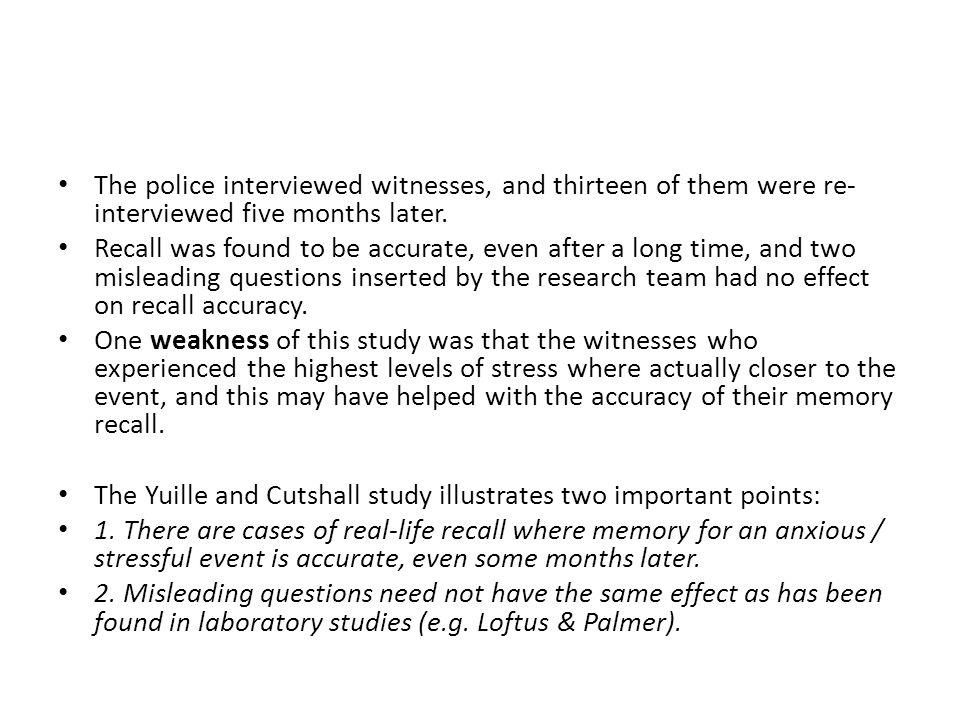 The police interviewed witnesses, and thirteen of them were re-interviewed five months later.