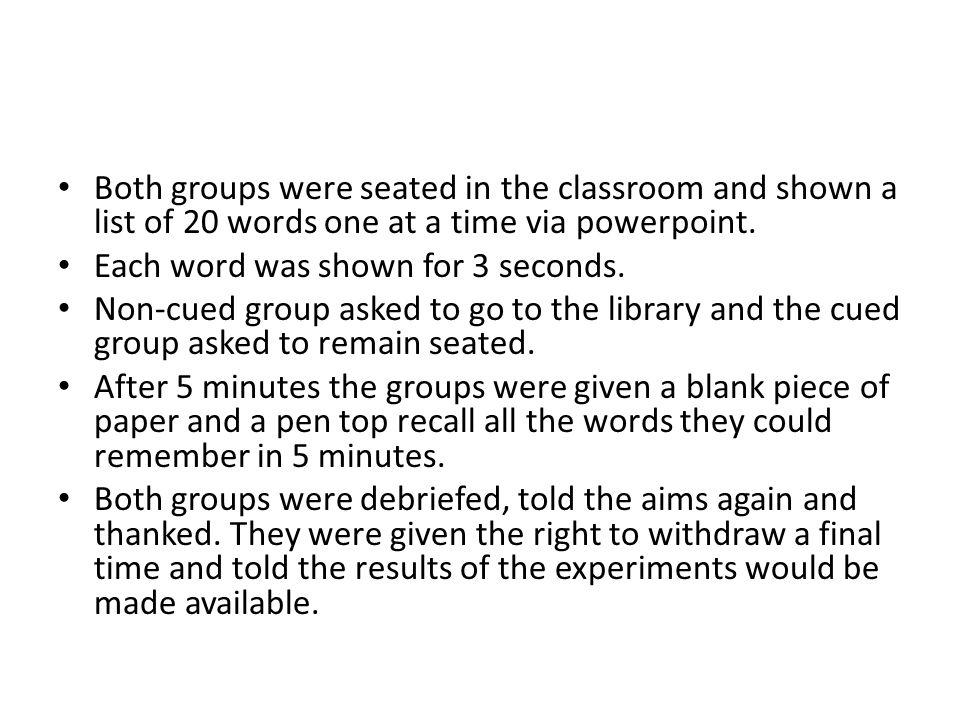 Both groups were seated in the classroom and shown a list of 20 words one at a time via powerpoint.