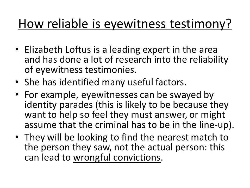 How reliable is eyewitness testimony