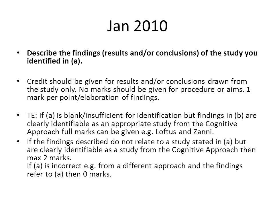 Jan 2010 Describe the findings (results and/or conclusions) of the study you identified in (a).