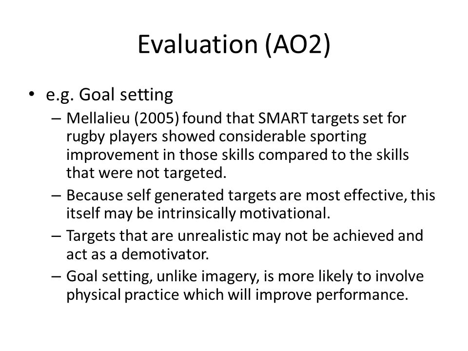 Evaluation (AO2) e.g. Goal setting