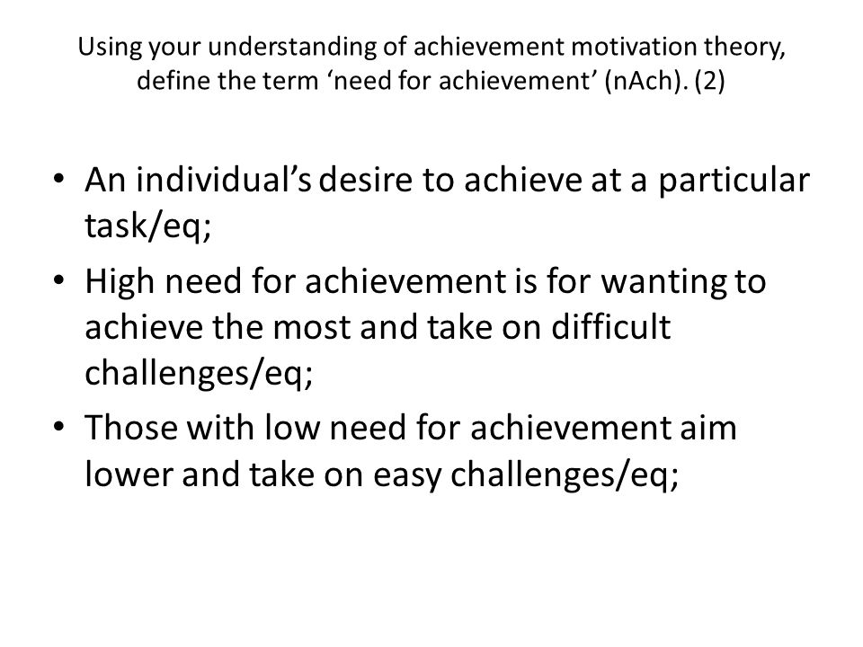 An individual's desire to achieve at a particular task/eq;