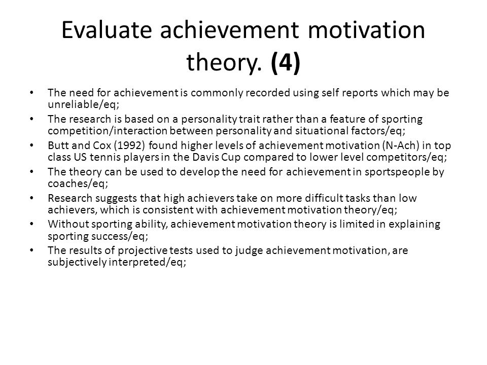 Evaluate achievement motivation theory. (4)