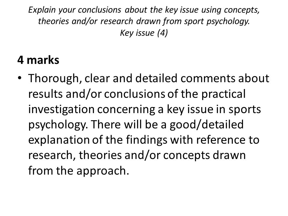 Explain your conclusions about the key issue using concepts, theories and/or research drawn from sport psychology. Key issue (4)