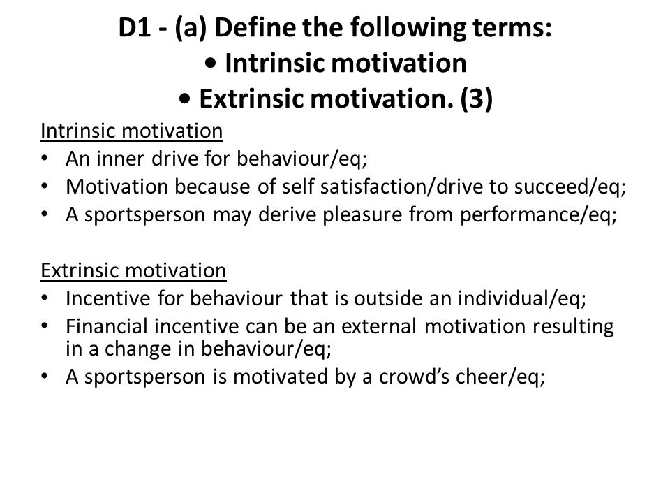 D1 - (a) Define the following terms: • Intrinsic motivation • Extrinsic motivation. (3)