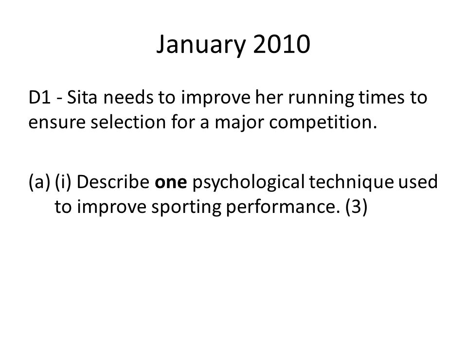 January 2010 D1 - Sita needs to improve her running times to ensure selection for a major competition.
