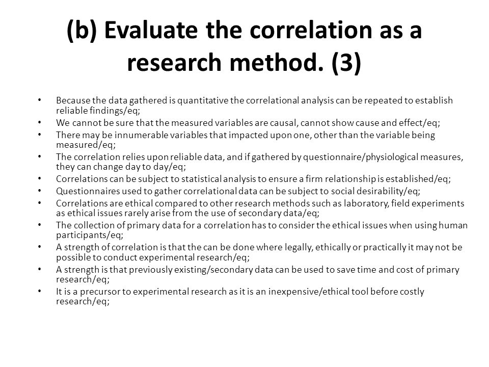 (b) Evaluate the correlation as a research method. (3)
