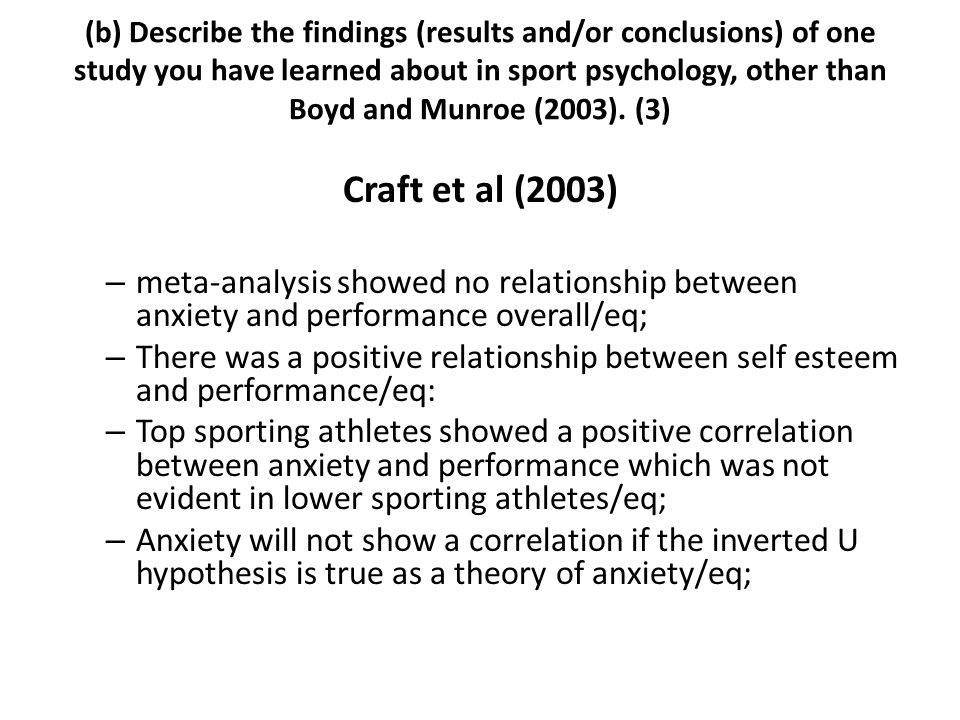 (b) Describe the findings (results and/or conclusions) of one study you have learned about in sport psychology, other than Boyd and Munroe (2003). (3)
