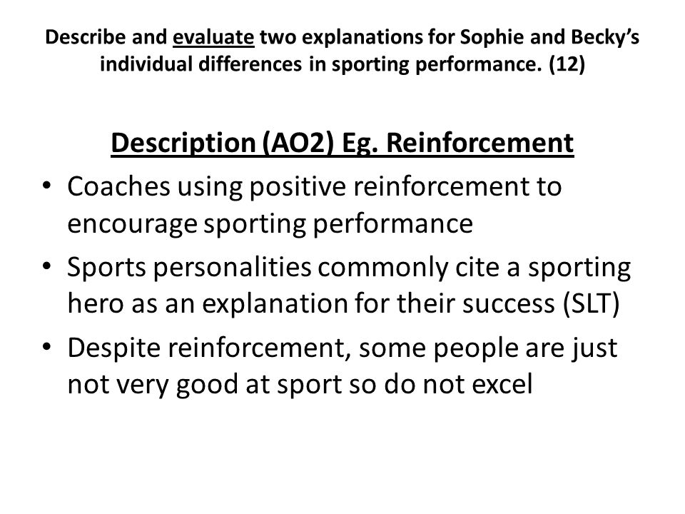 Description (AO2) Eg. Reinforcement