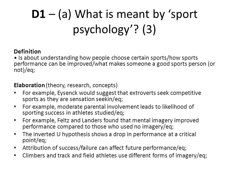D1 – (a) What is meant by 'sport psychology' (3)