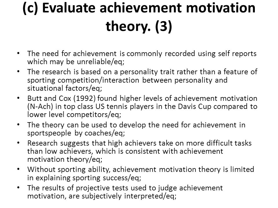 (c) Evaluate achievement motivation theory. (3)