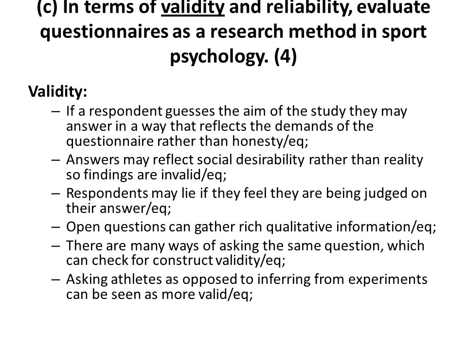 (c) In terms of validity and reliability, evaluate questionnaires as a research method in sport psychology. (4)