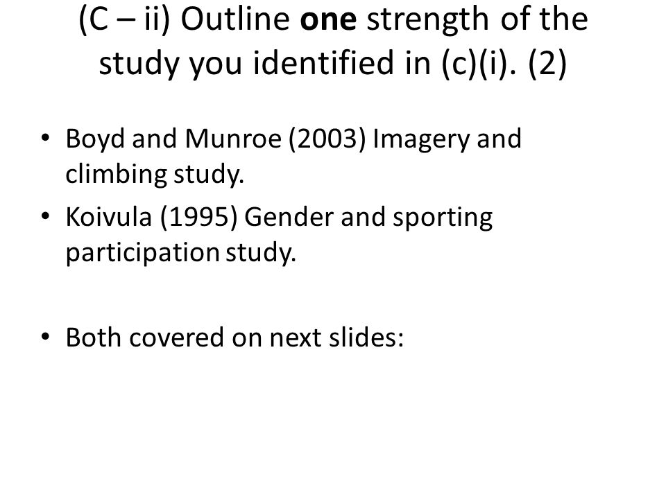 (C – ii) Outline one strength of the study you identified in (c)(i)