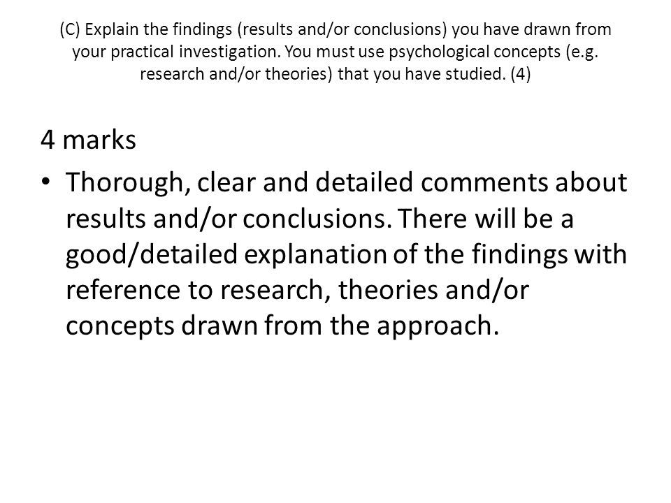 (C) Explain the findings (results and/or conclusions) you have drawn from your practical investigation. You must use psychological concepts (e.g. research and/or theories) that you have studied. (4)