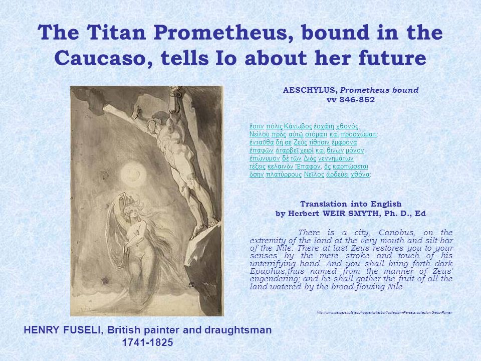 The Titan Prometheus, bound in the Caucaso, tells Io about her future