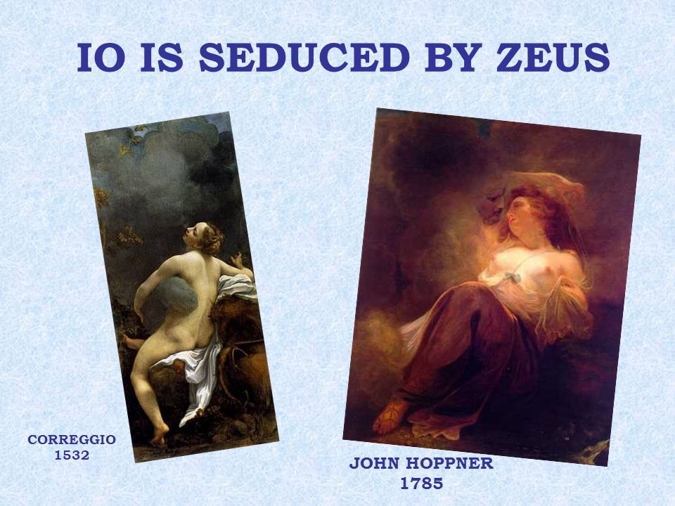 IO IS SEDUCED BY ZEUS CORREGGIO 1532 JOHN HOPPNER 1785