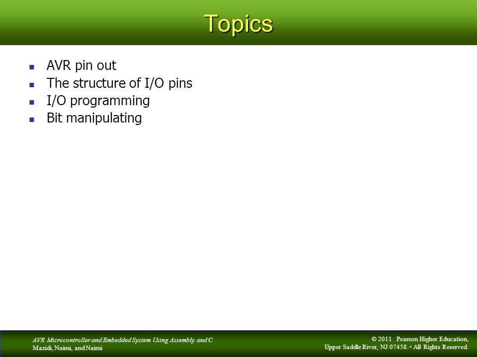 Topics AVR pin out The structure of I/O pins I/O programming