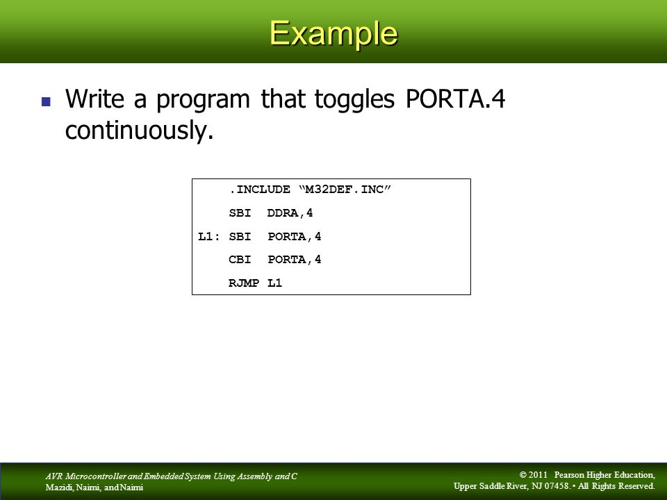 Example Write a program that toggles PORTA.4 continuously.