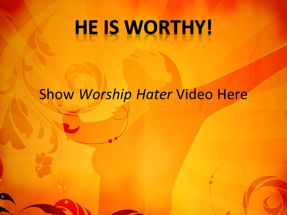 Show Worship Hater Video Here
