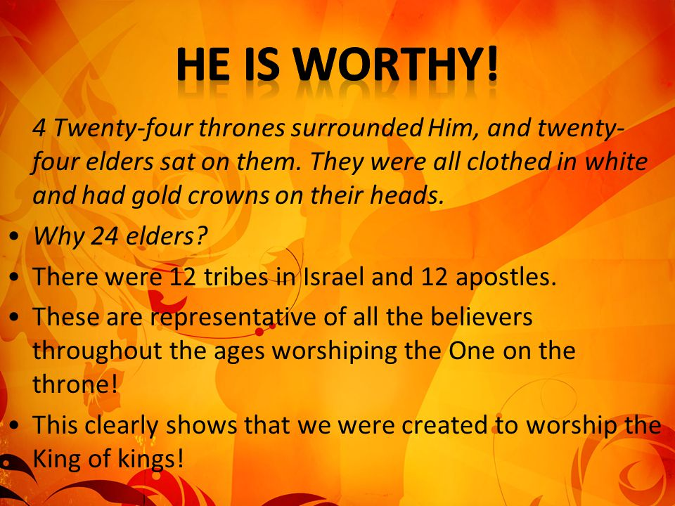 He is worthy!