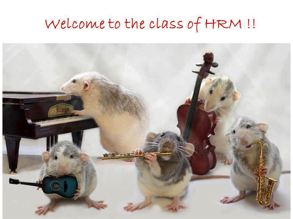 Welcome to the class of HRM !!