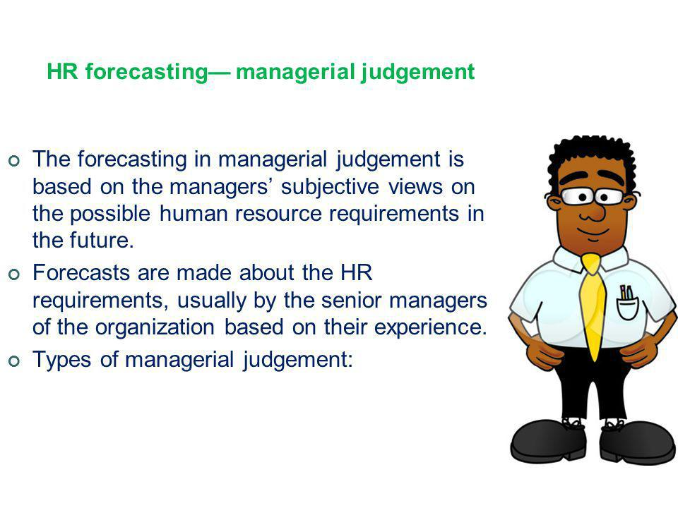 HR forecasting— managerial judgement