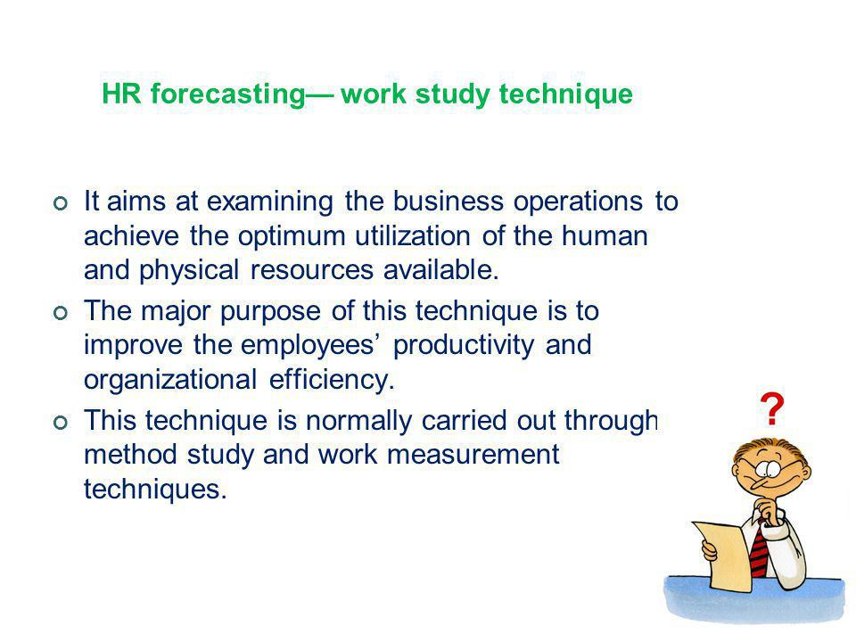 HR forecasting— work study technique