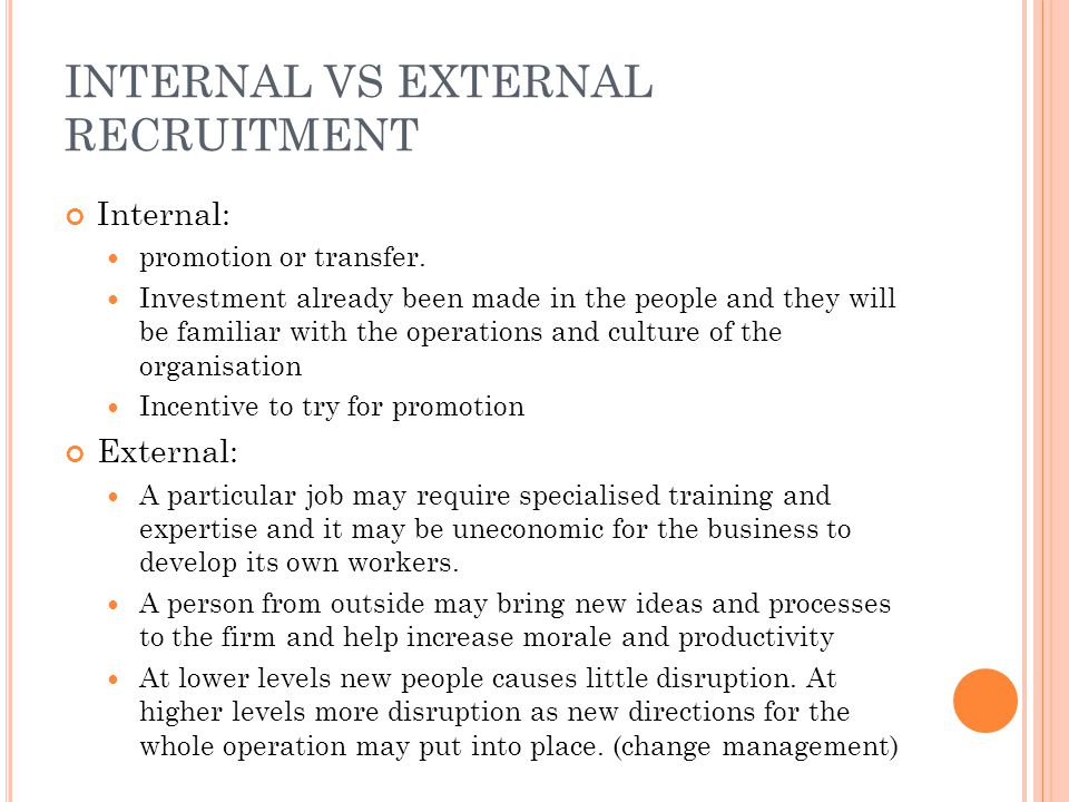internal recruitment vs external recruitment essays Check out our top free essays on advantages external recruitment to help you write your own essay.