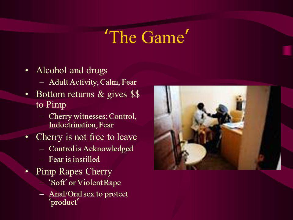 'The Game' Alcohol and drugs Bottom returns & gives $$ to Pimp