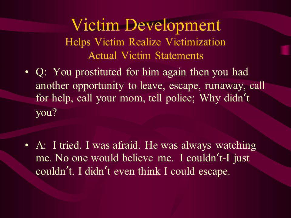 Victim Development Helps Victim Realize Victimization Actual Victim Statements