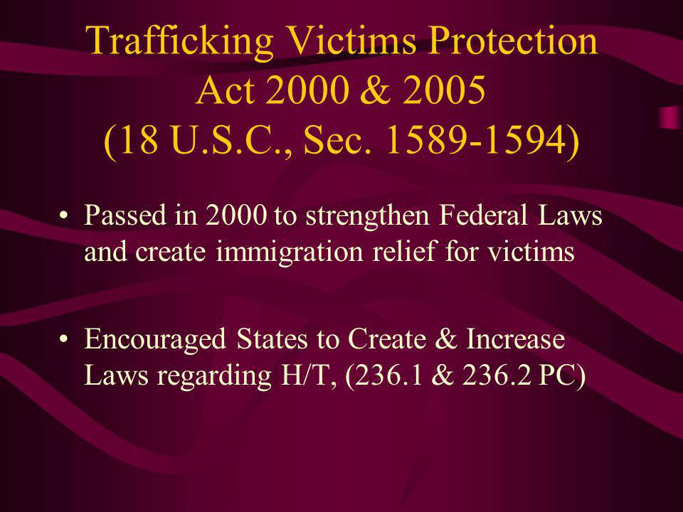 Trafficking Victims Protection Act 2000 & 2005 (18 U. S. C. , Sec