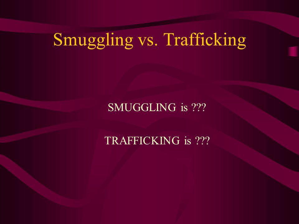 Smuggling vs. Trafficking