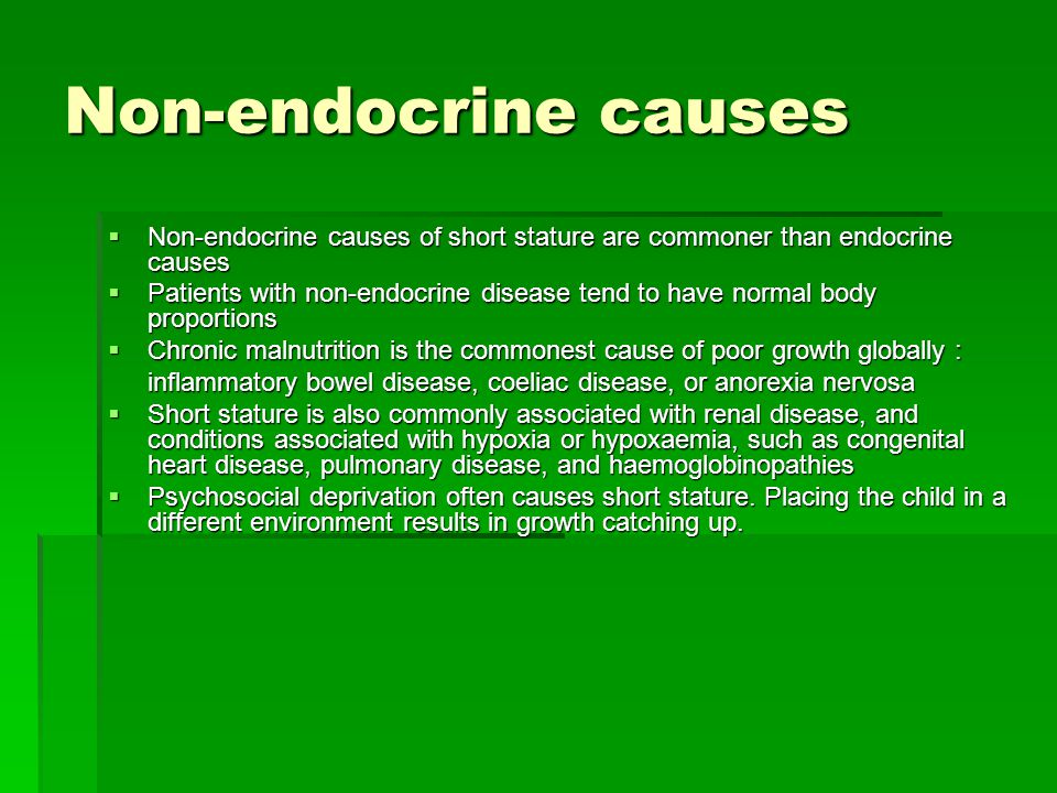 Non-endocrine causes Non-endocrine causes of short stature are commoner than endocrine causes.