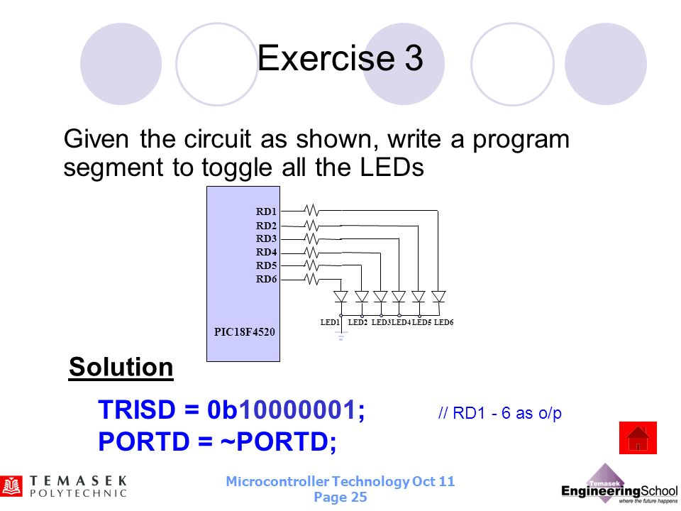 Exercise 3Given the circuit as shown, write a program segment to toggle all the LEDs. LED2. RD1. RD2.