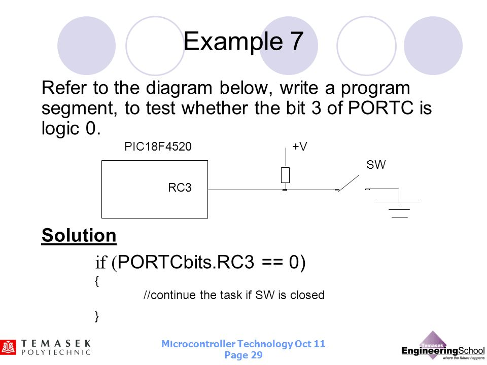Example 7Refer to the diagram below, write a program segment, to test whether the bit 3 of PORTC is logic 0.