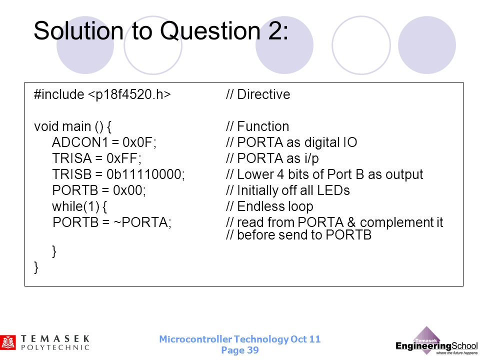 Solution to Question 2: #include <p18f4520.h> // Directive