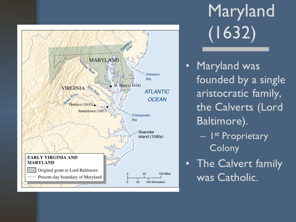 Maryland (1632) Maryland was founded by a single aristocratic family, the Calverts (Lord Baltimore).