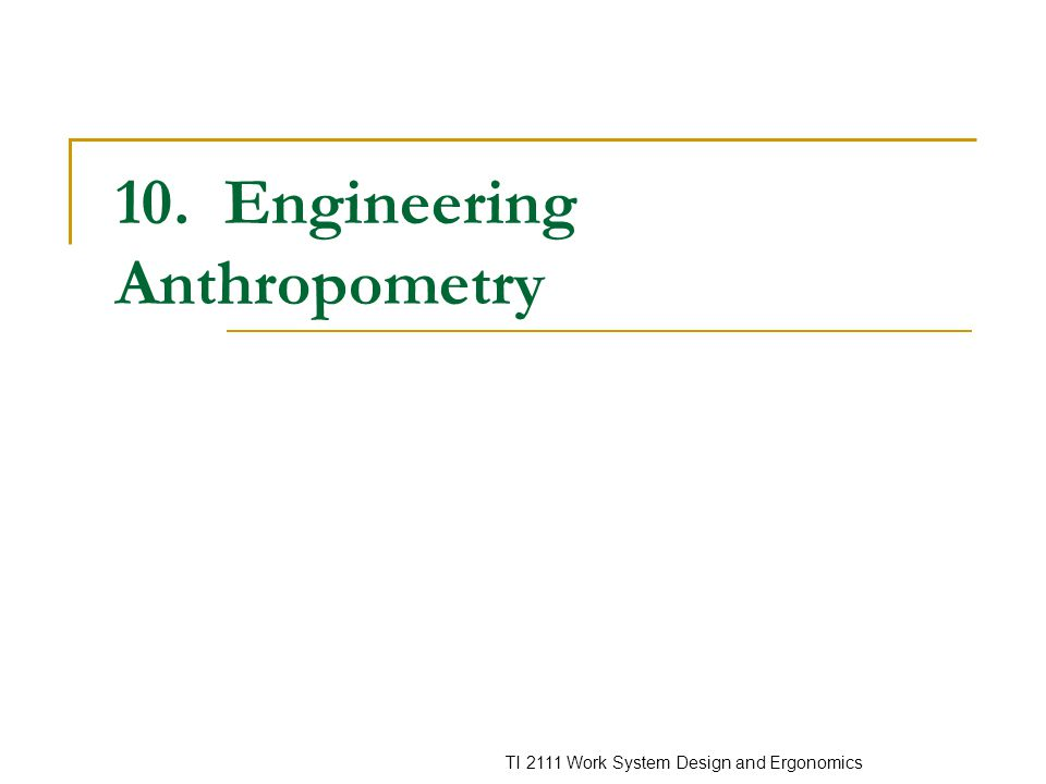 10. Engineering Anthropometry