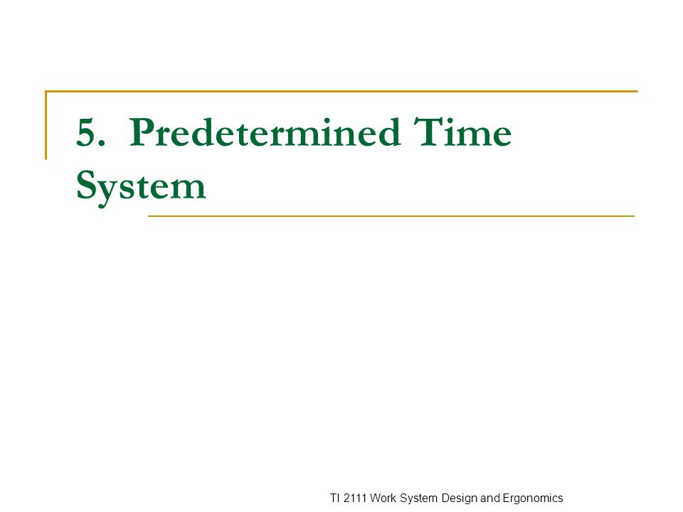 5. Predetermined Time System