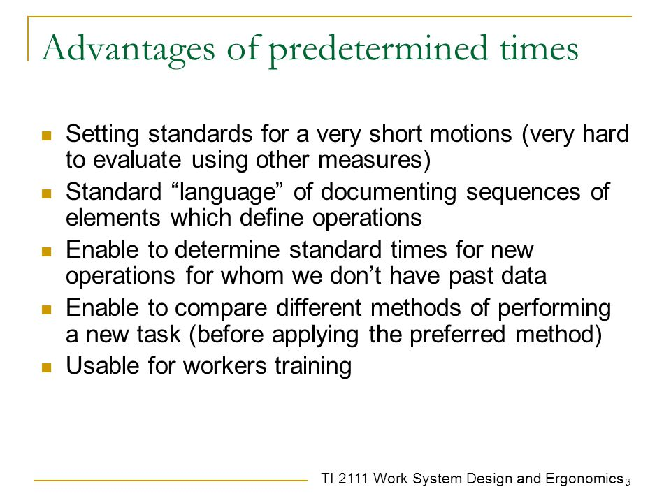 Advantages of predetermined times