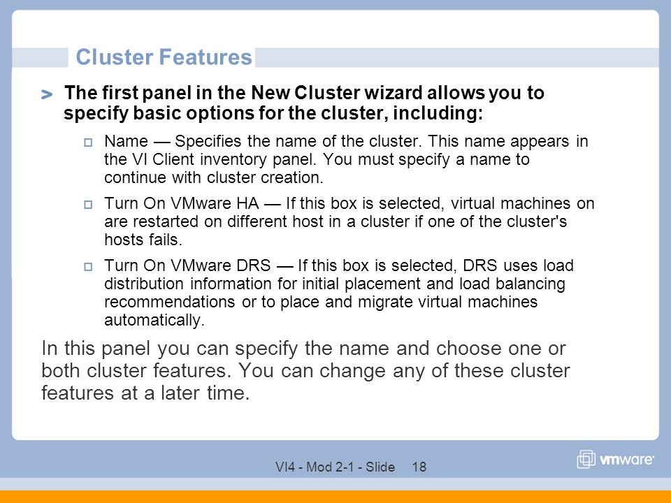 Cluster Features The first panel in the New Cluster wizard allows you to specify basic options for the cluster, including: