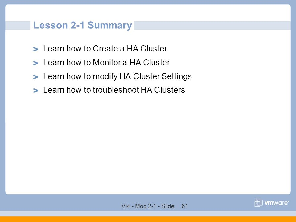 Lesson 2-1 Summary Learn how to Create a HA Cluster