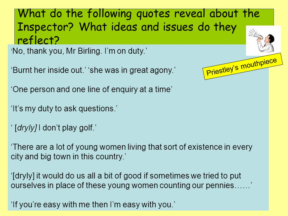What do the following quotes reveal about the Inspector