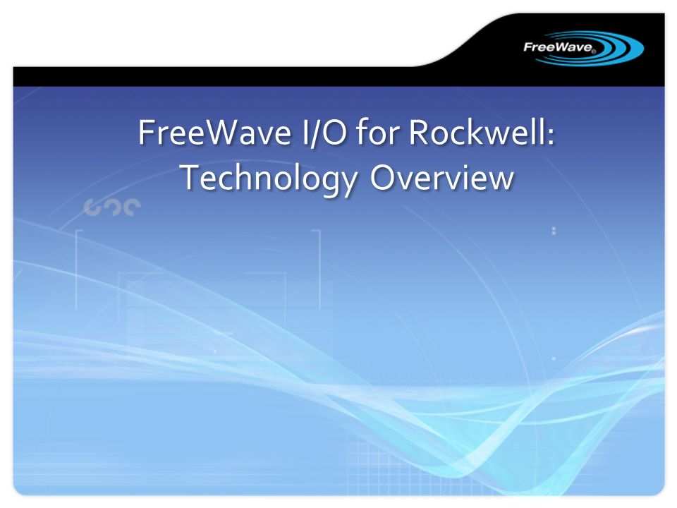 FreeWave I/O for Rockwell: Technology Overview